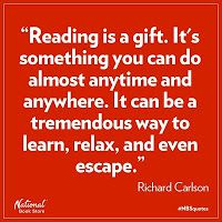 Reading is a gift.  It is something you can do almost anytime anywhere....