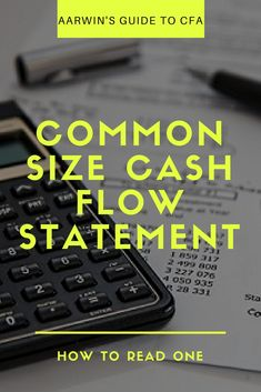 Common size format of the cash flow statement is a standardized form of the statement - standardized to a common denominator - revenue. Read on to find out how you read and interpret the common size cash flow statement. Cash Flow Statement, Financial Statement, Chartered Financial Analyst, Business Card Maker, Exams Tips, Financial Goals, How To Find Out, Finance, Reading