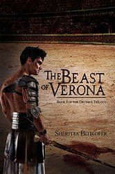 The Beast of Verona: Book I of the Decimus Trilogy