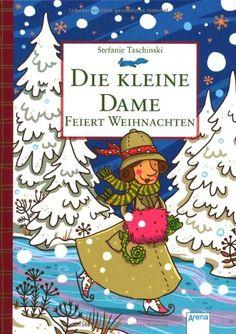 Die kleine Dame feiert Weihnachten: Amazon.de: Stefanie Taschinski, Nina Dulleck: Bücher