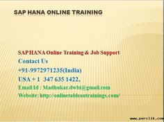 SAP HANA Training Online & Job Support venkat Contact numbers : +91 9972971235,+91-9663233300(India) Email Id : Madhukar.dwbi@gmail.com, https://www.youtube.com/watch?v=KK6DxwhYxAI&t=23s Website: http://onlinebusinessobjectstraining.com