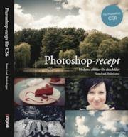 Photoshop - recept : moderna effekter för dina bilder (häftad)