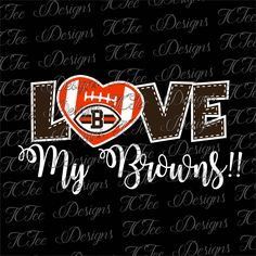 Love My Browns - Cleveland Browns - Football SVG File - Vector Design Download - Cut File by TCTeeDesigns on Etsy