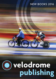 The 2016 Spring Catalogue for Velodrome Publishing, showcasing the upcoming books from the brand new cycling publisher.