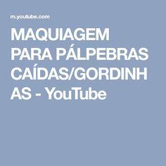 MAQUIAGEM PARA PÁLPEBRAS CAÍDAS/GORDINHAS - YouTube