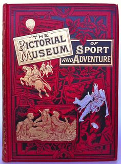 The Pictorial Museum of Sport and Adventure | Beautiful Antique Books
