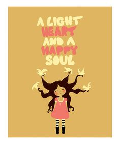 'Light Heart and Happy Soul'