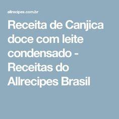 Receita de Canjica doce com leite condensado - Receitas do Allrecipes Brasil