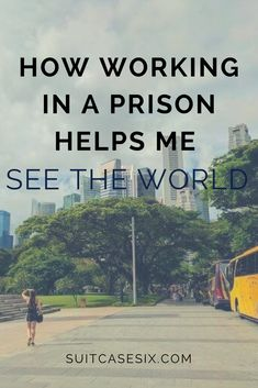 My job in a prison has helped me travel to 18 countries in three years. Here's my story in case it can help you find a better work and travel balance.