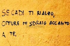 Frasi dolci sui muri - Se cadi ti rialzo, oppure mi sdraio accanto a te Tumblr Writing, Daily Mood, Love Phrases, Learn To Draw, True Words, Sentences, Me Quotes, Tattoo Quotes, Inspirational Quotes