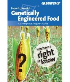 The Greenpeace Shoppers Guide to avoiding #GMOs - definitely not complete but a great start.