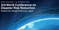 3rd World Conference on Disaster Risk Reduction, Sendai City, Japan