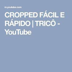 CROPPED FÁCIL E RÁPIDO | TRICÔ - YouTube