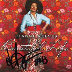 """""""Beautiful Life"""" is jazz singer Dianne Reeves' first album in five years -- and it's destined to become a classic. Smooth Jazz, Dianne Reeves, Lalah Hathaway, Gregory Porter, Esperanza Spalding, George Duke, Sheila E, Contemporary Jazz, Concord Music"""