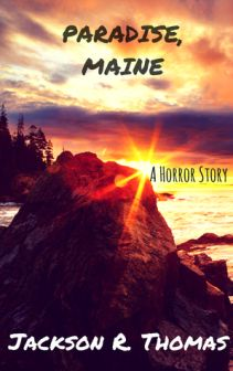 Fan of Horror? Read Paradise, Maine by Jackson R. Thomas – House of 1000 Books Horror Books, Horror Stories, Chapter One, Latest Books, Historical Fiction, Love Book, Book Recommendations, Book Lists, Book Review