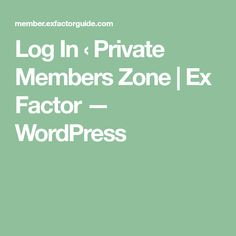 Log In ‹ Private Members Zone | Ex Factor — WordPress Ex Factor, I Am Beautiful, Factors, Wordpress, Exercise, Health, Ejercicio, Health Care, Excercise
