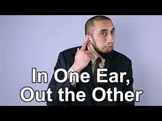 In One Ear, Out the Other - Nouman Ali Khan - Quran Weekly - YouTube