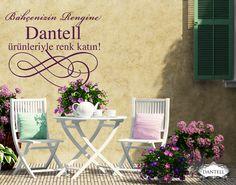 Bahçenizin rengine Dantell ürünleriyle renk katın! :) Bahçe mobilyalarınız için de birbirinden güzel ev tekstili ürünleri Dantell mağazalarında sizlerle! Tüm aksesuarlarda %50, ev tekstili ürünlerindeyse %70 büyük indirimimiz devam ediyor. Kaçırmayın!