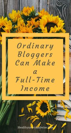Ordinary Bloggers can Make A Full-Time Income #sidehustle #money