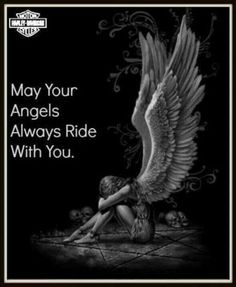 May your angels always ride with you