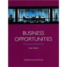 Business Opportunities: Student's Book --- http://www.amazon.com/Business-Opportunities-Students-Vicki-Hollett/dp/0194520285/?tag=hotomamoon0d8-20