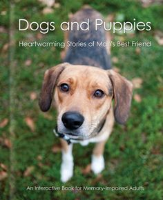 Dogs and Puppies: Heartwarming Stories of Man's Best Friend