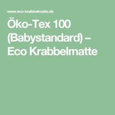 Öko-Tex 100 (Babystandard) – Eco Krabbelmatte