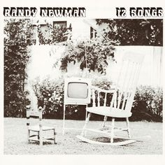 Randy Newman - 12 Songs (Vinyl, LP, Album) at Discogs 1970 Clarence White, Kurt Vile, Randy Newman, Great Albums, Pop Songs, Lp Vinyl, Good Old, Rocking Chair, Musica