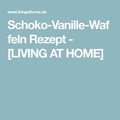 Schoko-Vanille-Waffeln Rezept - [LIVING AT HOME]