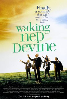 https://en.wikipedia.org/wiki/Waking_Ned http://www.rogerebert.com/reviews/waking-ned-devine-1998
