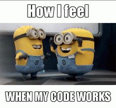 How I feel when my #code   #works   #programmerjokes   #programming   #LetsGetWordy