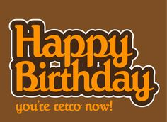 Happy birthday, you're retro now!