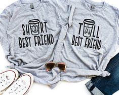 Best Friend Shirts - Best Friend Gift - Best Friends - Gift for Friend - Best Friend Birthday Gift - Tall Best Friend - Short Best Friend