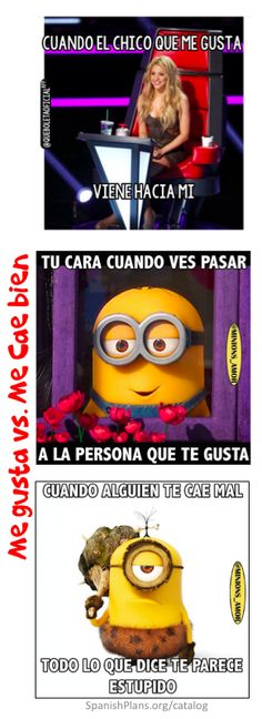 How Shakira and The minions can teach Spanish students the difference between Me Gusta and Me Cae bien, Me Cae mal