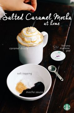 Salted Caramel Mocha at home: Add 1 TBSP Starbucks Mocha Sauce to the bottom of your mug. Brew 1 Verismo espresso pod and stir. Brew 1 milk pod. Top with whipped cream, caramel sauce and a mixture of raw sugar and sea salt.