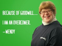 Learn how Wendy overcame her fear of failure with help from Goodwill: http://yourgoodwill.org/about_us/success_stories_wendy.php