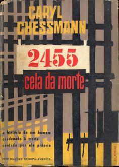 2455 Cela da Morte - Caryl Chessman | Capa de Luís Osório