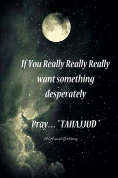 you really really really want something desperately- Pray Tahajjud. Allah Quotes, Muslim Quotes, Prayer Quotes, Quran Quotes, Religious Quotes, Faith Quotes, Beautiful Islamic Quotes, Islamic Inspirational Quotes, Tahajjud Prayer