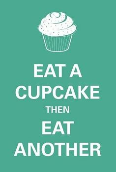 "Cupcakes, I want this framed and hanging in my future kitchen. except maybe it should say ""bake a cupcake and then bake another"" since I never eat them haha Spring Cupcakes, Love Cupcakes, Yummy Cupcakes, Cupcake Cookies, Cupcake Bakery, Cupcake Cupcake, Heart Cupcakes, Cupcake Ideas, Cupcake Toppers"