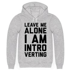 Leave Me Alone I Am Introverting - Show off you sassy and shy side with this introvert pride, social anxiety inspired, leave me alone shirt! Forget your social obligations and being forced to talk to people. Just show this shirt off and people will definitely get the hint!