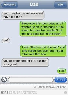 I'm pretty sure my dad would have had a response like this!