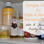Simple Steps to Safe and Natural Personal Care {And 18 Homemade Beauty Recipes}