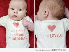 I am kind, smart and important. I am loved. - Cute baby wearing funny t-shirt.