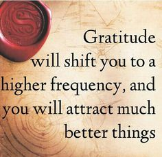 Gratitude and The Law of Attraction go hand in hand.