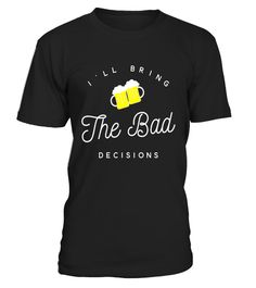 "# I'll bring the bad decisions wine lovers funny t-shirt .  Special Offer, not available in shops      Comes in a variety of styles and colours      Buy yours now before it is too late!      Secured payment via Visa / Mastercard / Amex / PayPal      How to place an order            Choose the model from the drop-down menu      Click on ""Buy it now""      Choose the size and the quantity      Add your delivery address and bank details      And that's it!      Tags: A fun shirt for those who…"