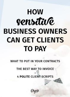 How To Get Clients To Pay (For Sensitive Business Owners + Creatives) | Olyvia by patti