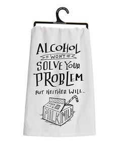 Primitives by Kathy White Alcohol Wont Solve Your Problem Dish Towel | zulily
