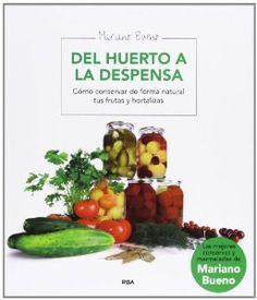 Del huerto a la despensa y a la mesa - Mariano Bueno - Huertos Compartidos