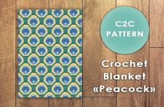 C2C crochet pattern Peacock. Crochet blanket. Crochet pattern in PDF. NOT A PHYSICAL PRODUCT! Size : 80 X 110 blocks. 5 colors: blue, light blue, light green, green, pale yellow. PDF included: *color illustration for reference *color pattern * row-by-row blocks instructions