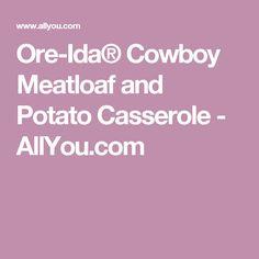Ore-Ida® Cowboy Meatloaf and Potato Casserole - AllYou.com